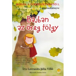 Lovranits Júlia: Bodza, a természetmentő 1. - Bajban az öreg tölgy