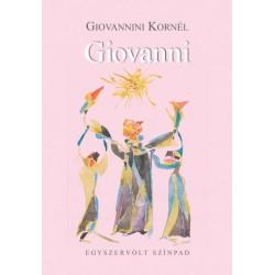 Giovannini Kornél: Giovanni - Egyszervolt Színpad