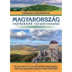 Dr. Nagy Balázs: Magyarország rejtőzködő túraútvonalai - Nem csak kezdőknek - Túrázók nagykönyve