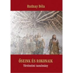 Rudnay Béla: Őseink és rokonaik - Történelmi tanulmány