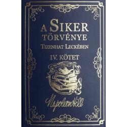 Napoleon Hill: A Siker Törvénye Tizenhat Leckében IV.Kötet