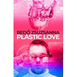 Bedő Zsuzsanna: Plastic Love