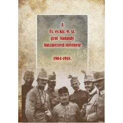 Riedl Miklós: A Cs. és Kir. 9. sz. gróf Nádasdy huszárezred története 1904-1918.