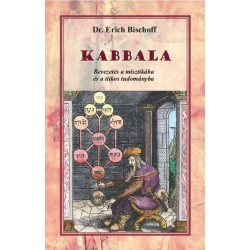 Dr. Erich Bischoff: Kabbala - Bevezetés a misztikába és a titkos tudományba