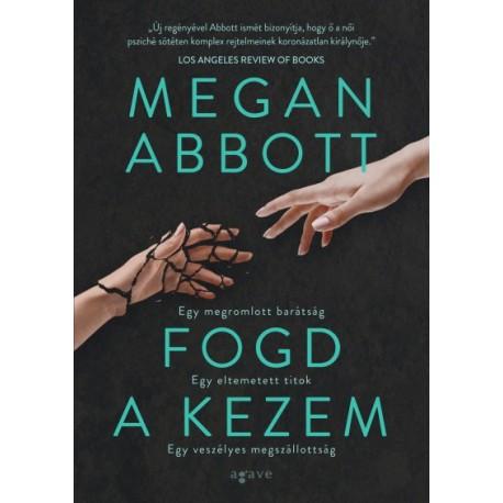 Megan Abbott: Fogd a kezem