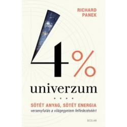 Richard Panek: 4% univerzum - Sötét anyag, sötét energia - versenyfutás a világegyetem felfedezéséért