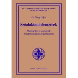 Cs. Nagy Lajos: Szóalaktani elemzések - Munkafüzet a szóelemek és kapcsolódásuk gyakorlásához