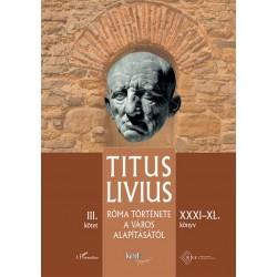 Titus Livius: Róma története a Város alapításától (XXXI - XL. könyv) - III. kötet