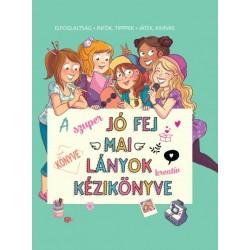 A szuper jó fej mai lányok kreatív kézikönyve - Elfoglaltság - infók, tippek - játék, kihívás