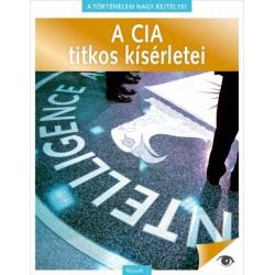 A történelem nagy rejtélyei 3. - A CIA titkos kísérletei