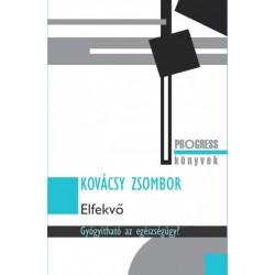 Kovácsy Zsombor: Elfekvő - Gyógyítható az egészségügy?