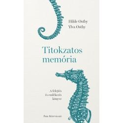 Ylva Ostby - Hilde Ostby: Titokzatos memória - A felejtés és emlékezés könyve