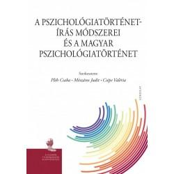 Csépe Valéria - Mészáros Judit - Pléh Csaba: A pszichológiatörténet-írás módszerei és a magyar pszichológiatörténet