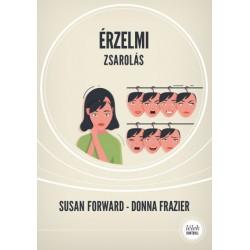 Susan Forward - Donna Frazier: Érzelmi zsarolás