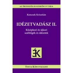 Koncsek Krisztián: Idézetvadász II. - Középkori és újkori szállóigék és idézetek