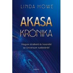 Linda Howe: Akasa-krónika - Hogyan érzékeld és használd az Univerzum tudástárát?