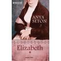 Anya Seton: Elizabeth - 1. kötet