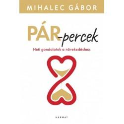 Mihalec Gábor: Pár-percek - Heti gondolatok a növekedéshez