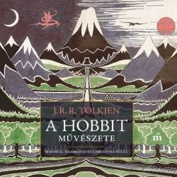 Wayne G. Hammond - Christina Scull - J. R. R. Tolkien: A hobbit művészete