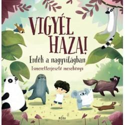Pavla Hanácková: Vigyél haza! - Erdők a nagyvilágban