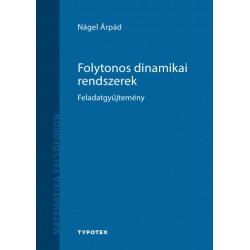 Nágel Árpád: Folytonos dinamikai rendszerek - Feladatgyűjtemény