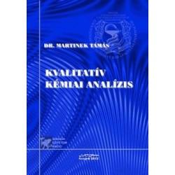 Dr. Martinek Tamás: Kvalitatív kémiai analízis