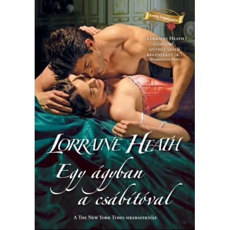 Lorraine Heath: Egy ágyban a csábítóval