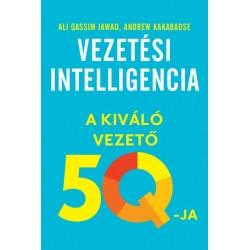 Ali Qassim Jawad - Andrew Kakabadse: Vezetési intelligencia - A kiváló vezető 5Q-ja