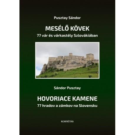 Mesélő kövek - 77 vár és várkastély Szlovákiában - Hovoriace Kamene - 77 hradov a zámkov na Slovensku