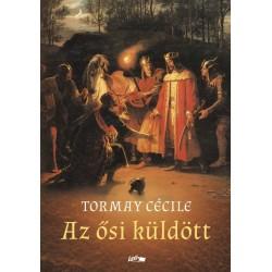 Tormay Cécile: Az ősi küldött
