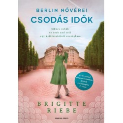 Brigitte Riebe: Berlin nővérei 2. - Csodás idők
