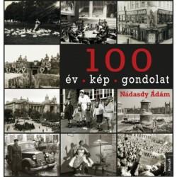 Nádasdy Ádám: 100 év - 100 kép - 100 gondolat