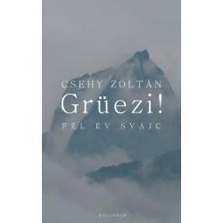Csehy Zoltán: Grüezi! Fél év Svájc