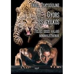 Pavel Tsatsouline: Gyors és gyilkos - Teljes edzés haladó minimalistáknak