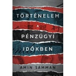 Amin Samman: Történelem a pénzügyi időkben