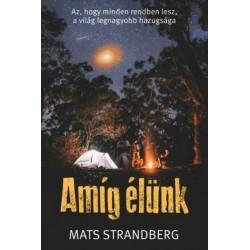 Mats Strandberg: Amíg élünk