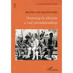 Bronislaw Malinowski: Nemiség és elfojtás a vad társadalomban