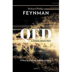 Richard Phillips Feynman: QED - A megszilárdult fény - A fény és az anyag különös elmélete