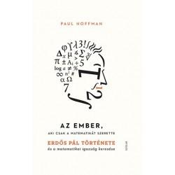 Paul Hoffman: Az ember, aki csak a matematikát szerette - Erdős Pál története és matematikai igazság keresése
