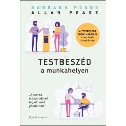 Allan Pease - Barbara Pease: Testbeszéd a munkahelyen