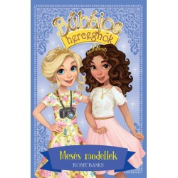Rosie Banks: Bűbájos hercegnők 9. - Mesés modellek