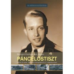 Richard Freiherr von Rosen: Páncélostiszt - Panzer III-assal, Tigerrel és Königstigerrel a II. világháborúban