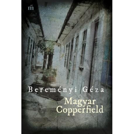 Bereményi Géza: Magyar Copperfield