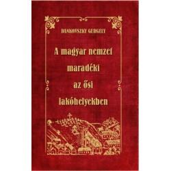 Dankovszky Gergely: A magyar nemzet maradéki az ősi lakóhelyekben