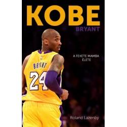 Roland Lazenby: Kobe Bryant - A Fekete Mamba élete