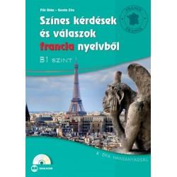 Filó Réka - Gonda Zita: Színes kérdések és válaszok francia nyelvből - B1 szint (CD melléklettel)