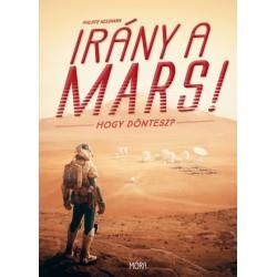 Philippe Nessmann: Irány a Mars! - Hogy döntesz?