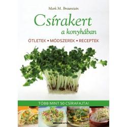 Braunstein Mathew Mark: Csírakert a konyhában - Ötletek, módszerek, receptek - Több mint 50 csírafajta!