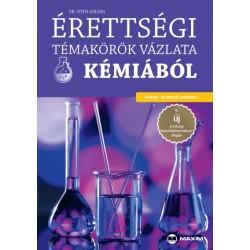 Dr. Tóth Zoltán: Érettségi témakörök vázlata kémiából - közép- és emelt szinten