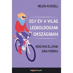 Helen Russell: Egy év a világ legboldogabb országában - Hogyan éljünk dán módra